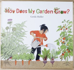 Gardening books for children at Palumba include how-does-my-garden-grow by Gerda Muller.