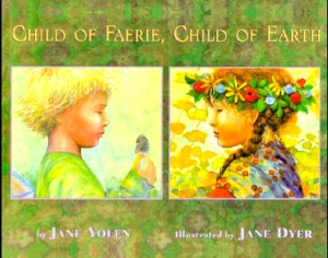 Child of Faerie, Child of Earth offers so much, I don't know whether I love the rhymes or the watercolor illustrations the most.